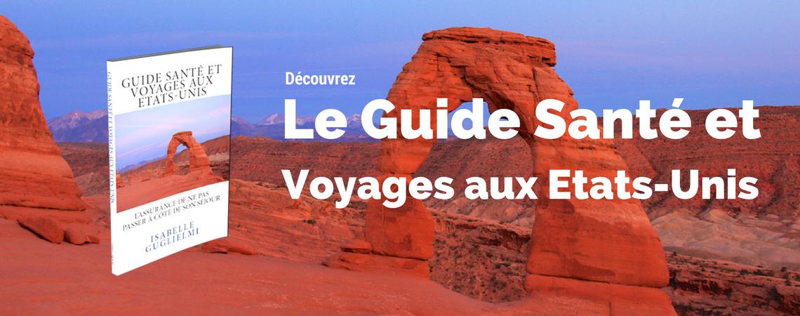 Guide Santé et Voyages aux Etats-Unis – le livre