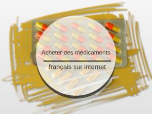 Acheter des médicaments français sur Internet